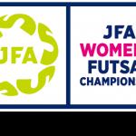 [大会情報]JFA第18回全日本女子フットサル選手権大会 大阪大会